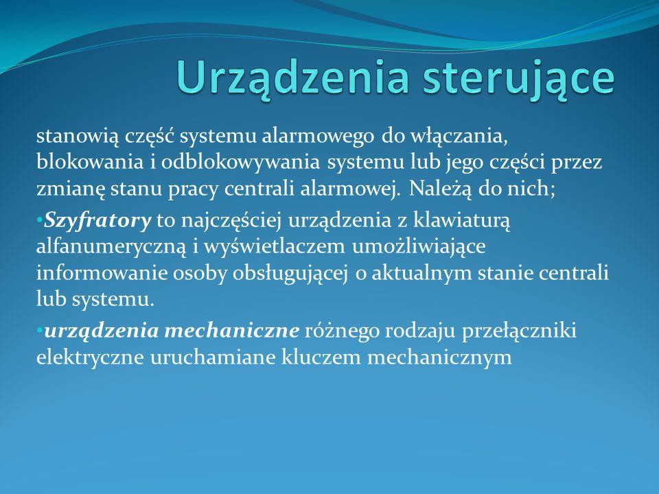 stanowią część systemu alarmowego do włączania, blokowania i odblokowywania systemu lub jego części przez zmianę stanu pracy centrali alarmowej.