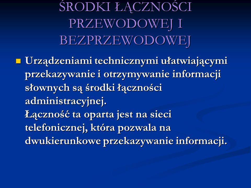 ŚRODKI ŁĄCZNOŚCI PRZEWODOWEJ I BEZPRZEWODOWEJ Urządzeniami technicznymi ułatwiającymi przekazywanie i otrzymywanie informacji słownych są środki łączn