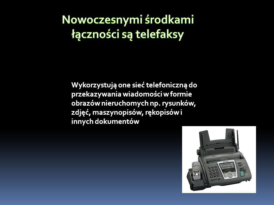 Wykorzystują one sieć telefoniczną do przekazywania wiadomości w formie obrazów nieruchomych np.