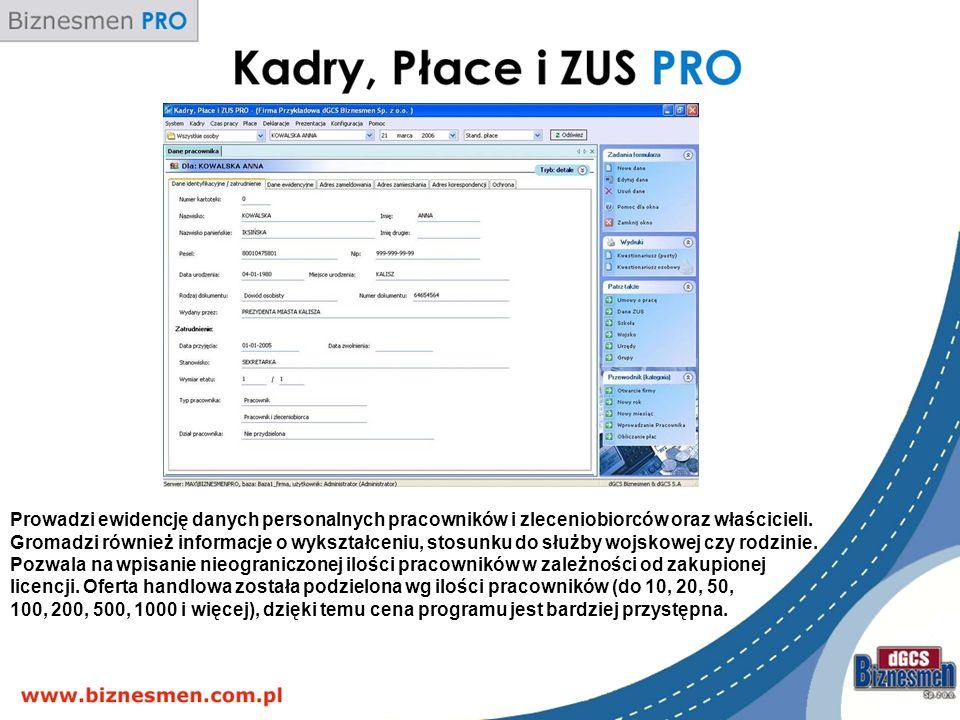 Prowadzi ewidencję danych personalnych pracowników i zleceniobiorców oraz właścicieli. Gromadzi również informacje o wykształceniu, stosunku do służby