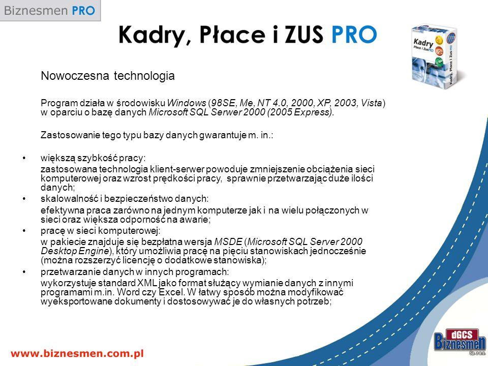 Nowoczesna technologia Program działa w środowisku Windows (98SE, Me, NT 4.0, 2000, XP, 2003, Vista) w oparciu o bazę danych Microsoft SQL Serwer 2000