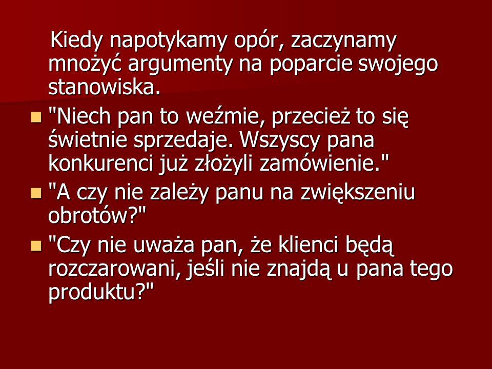 Niestety Niestety tego typu zachowania to jeden tego typu zachowania to jeden z najczęstszych i największych błędów, jakie popełniają handlowcy w Polsce.