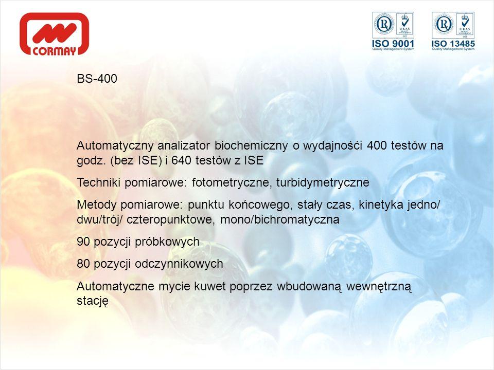 BS-400 Automatyczny analizator biochemiczny o wydajnośći 400 testów na godz. (bez ISE) i 640 testów z ISE Techniki pomiarowe: fotometryczne, turbidyme