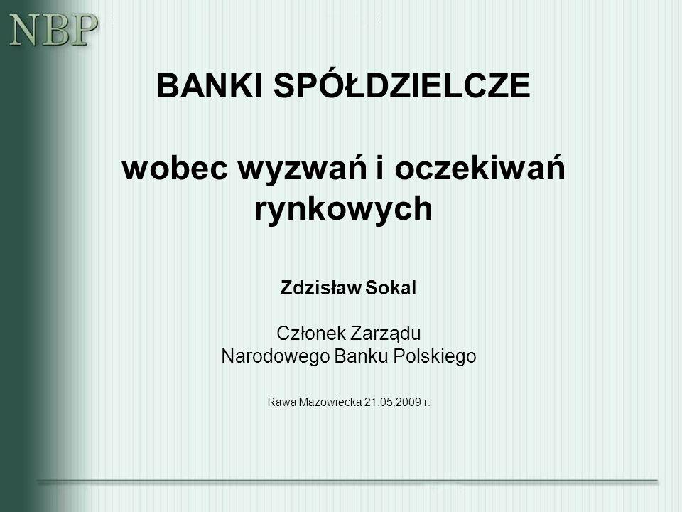 32 III. WYZWANIA I OCZEKIWANIA WOBEC BANKÓW SPÓŁDZIELCZYCH