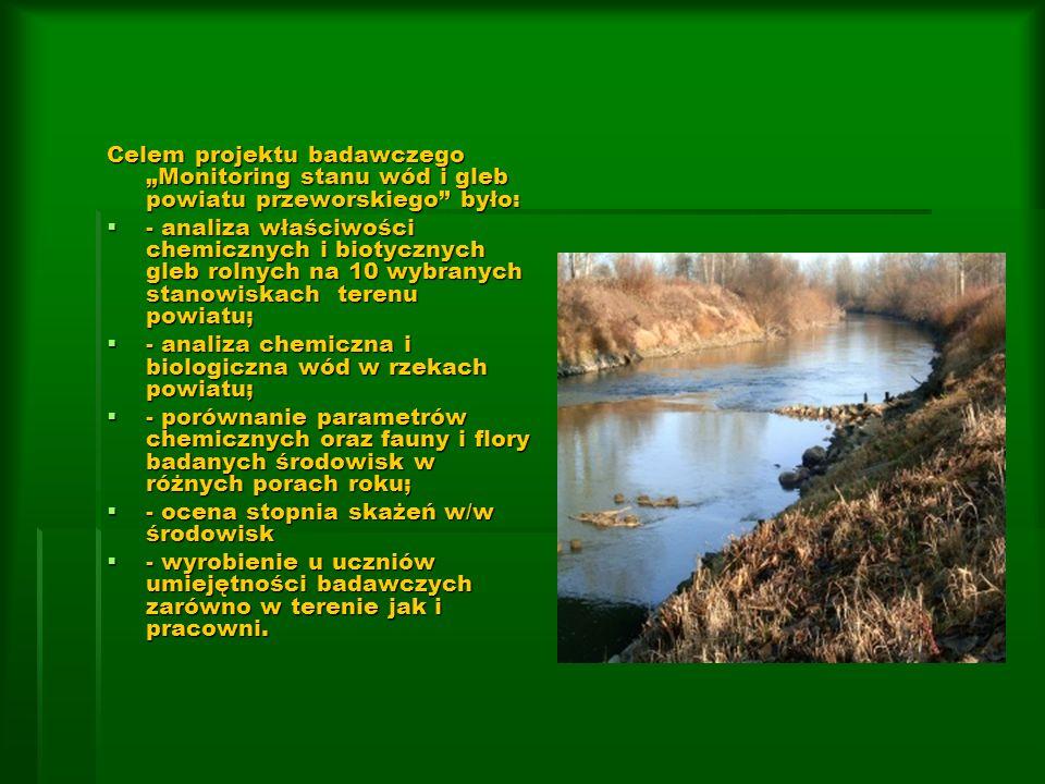 Celem projektu badawczego Monitoring stanu wód i gleb powiatu przeworskiego było: - analiza właściwości chemicznych i biotycznych gleb rolnych na 10 w