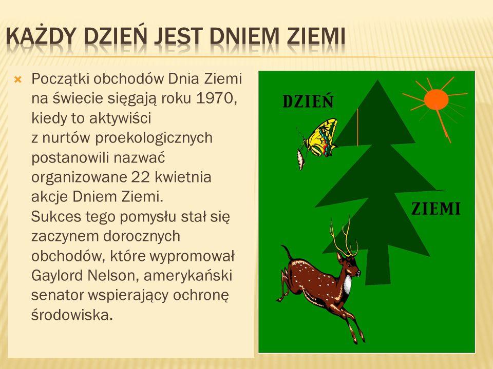 Pierwsze obchody Dnia Ziemi w Polsce odbyły się dopiero w 1990 po upadku żelaznej kurtyny .