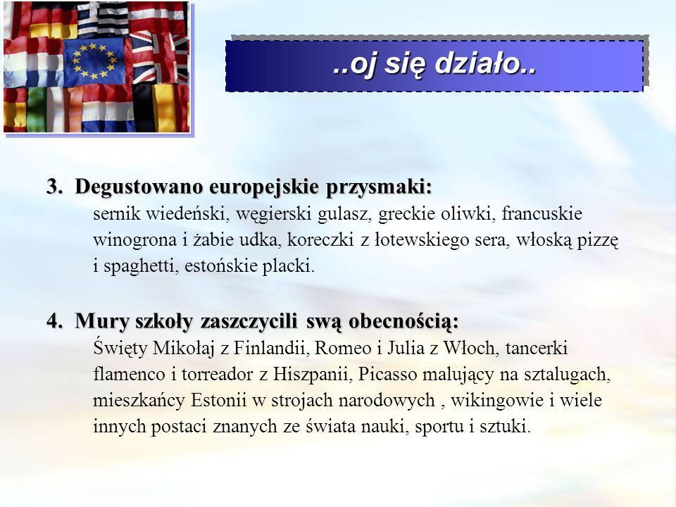3. Degustowano europejskie przysmaki: 3. Degustowano europejskie przysmaki: sernik wiedeński, węgierski gulasz, greckie oliwki, francuskie winogrona i