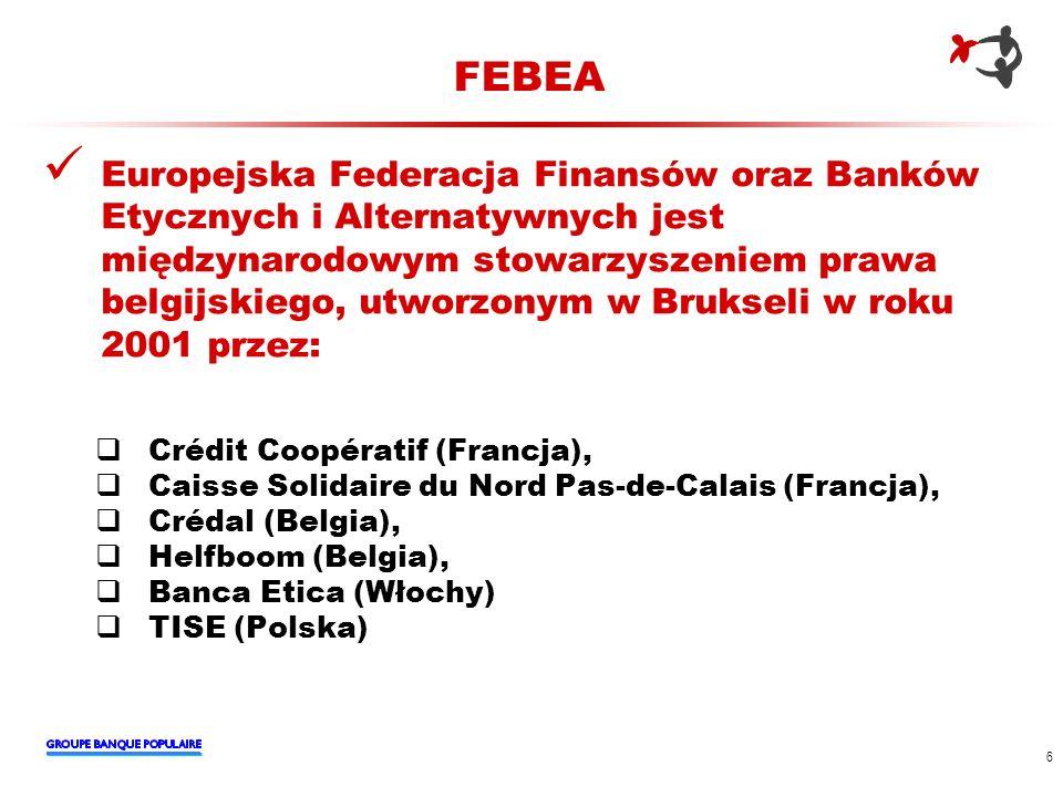 FEBEA Europejska Federacja Finansów oraz Banków Etycznych i Alternatywnych jest międzynarodowym stowarzyszeniem prawa belgijskiego, utworzonym w Bruks