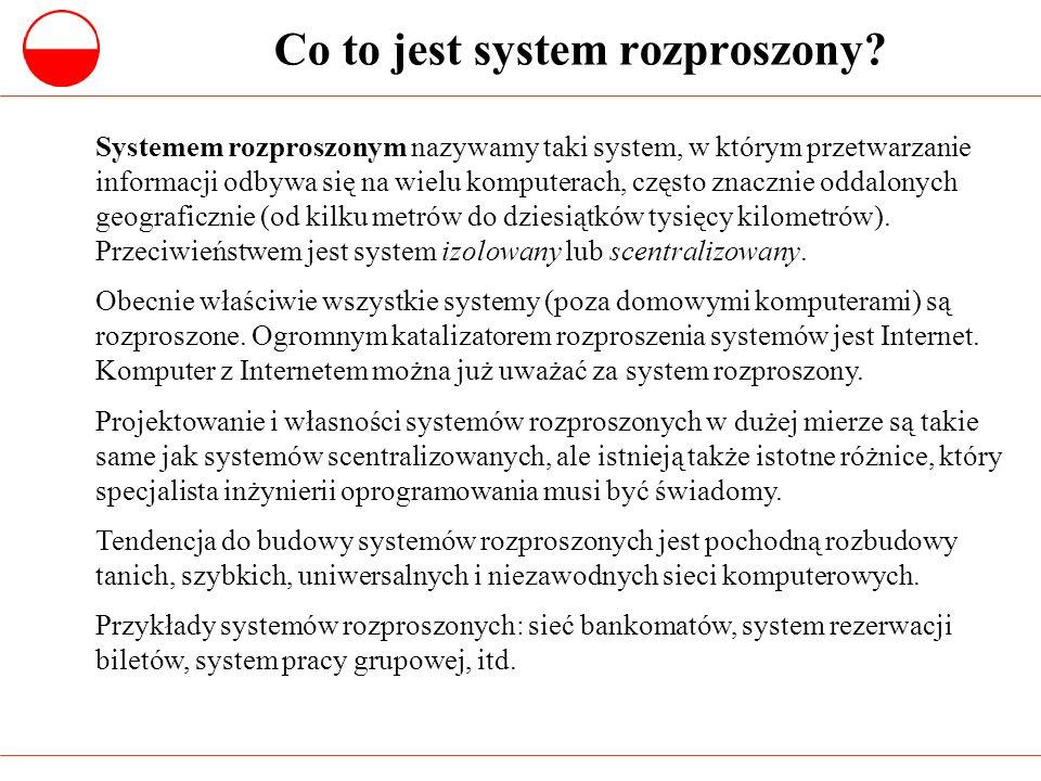 Zalety systemów rozproszonych (1) Podział zasobów: system rozproszony pozwala dzielić zasoby sprzętowe i programowe (pamięci dyskowe, drukarki, pliki, kompilatory, itd.) pomiędzy wielu użytkowników pracujących na różnych komputerach pracujących w sieci.