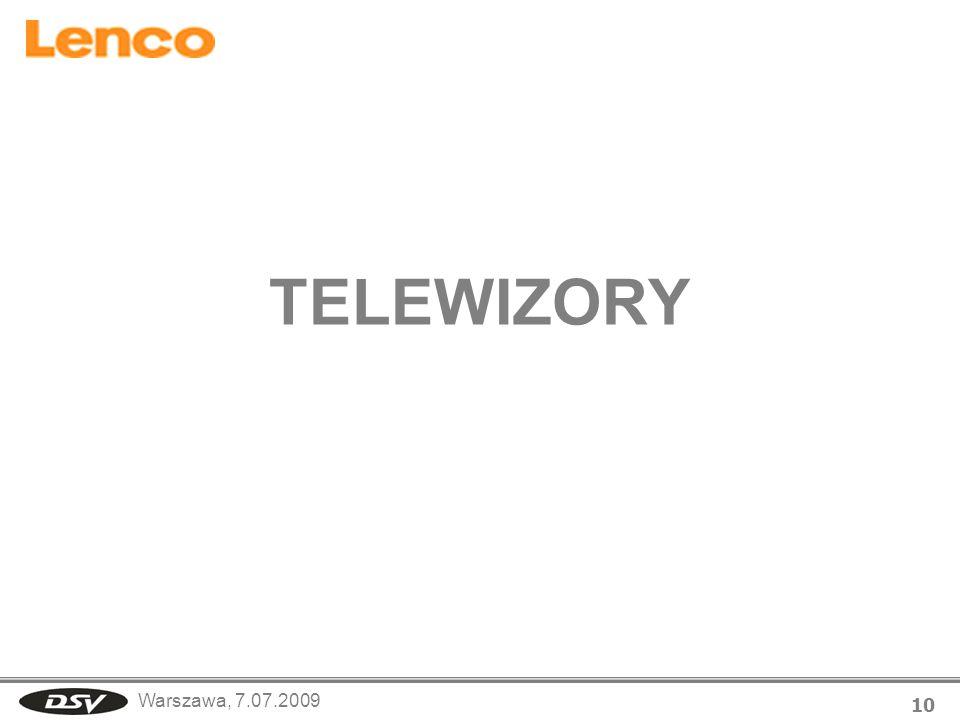 Warszawa, 7.07.2009 10 TELEWIZORY