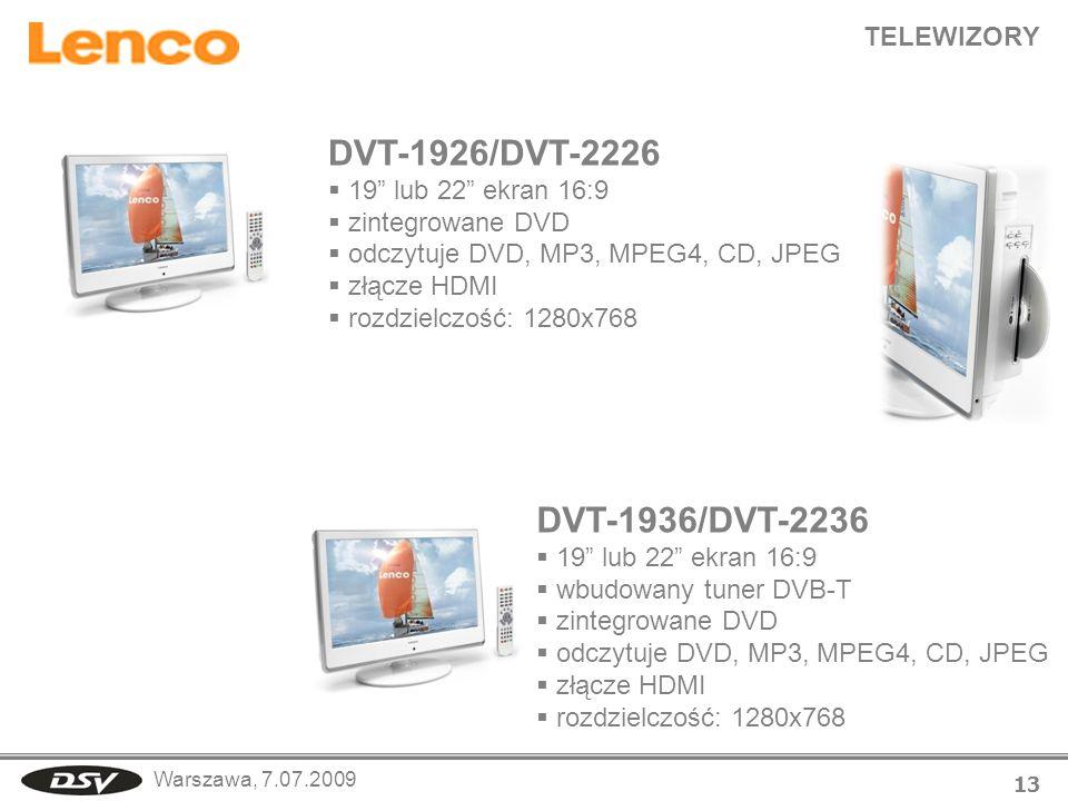 Warszawa, 7.07.2009 TELEWIZORY 13 DVT-1936/DVT-2236 19 lub 22 ekran 16:9 wbudowany tuner DVB-T zintegrowane DVD odczytuje DVD, MP3, MPEG4, CD, JPEG złącze HDMI rozdzielczość: 1280x768 DVT-1926/DVT-2226 19 lub 22 ekran 16:9 zintegrowane DVD odczytuje DVD, MP3, MPEG4, CD, JPEG złącze HDMI rozdzielczość: 1280x768