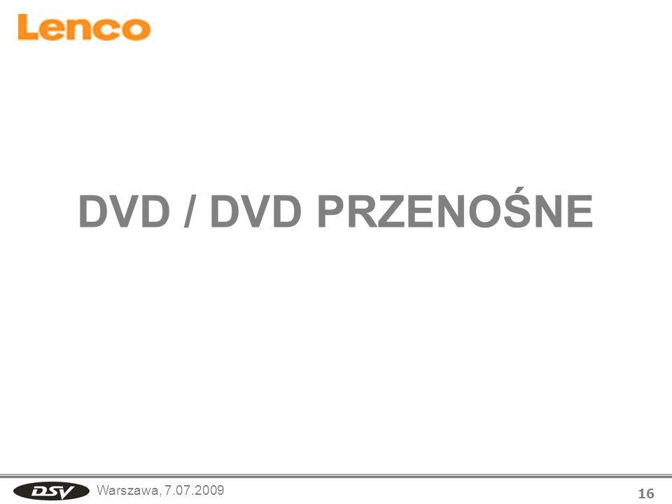 Warszawa, 7.07.2009 16 DVD / DVD PRZENOŚNE