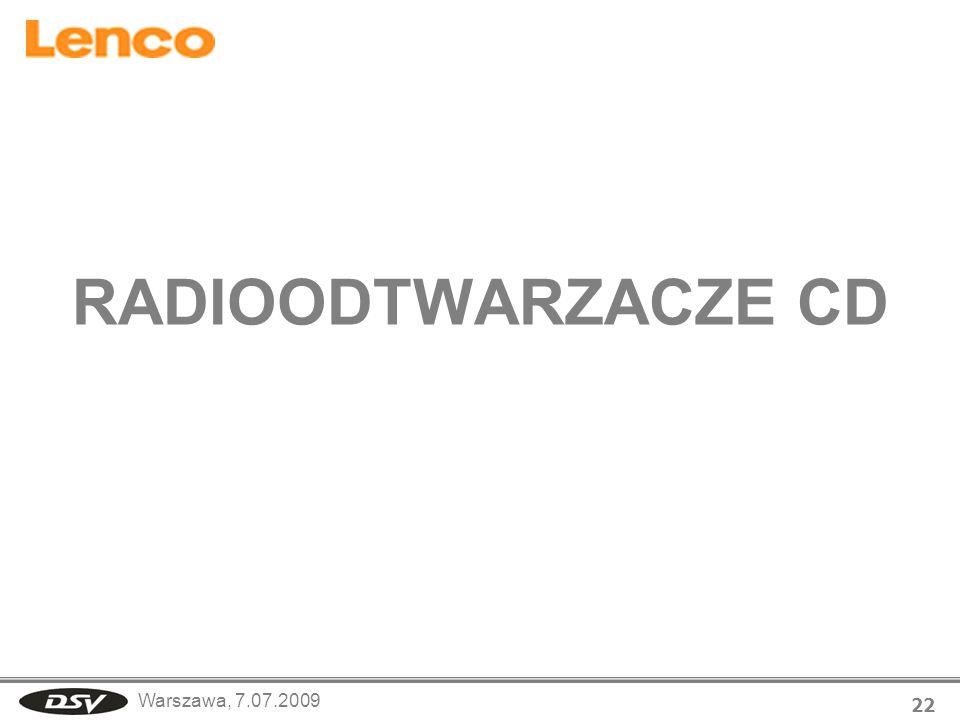 Warszawa, 7.07.2009 22 RADIOODTWARZACZE CD