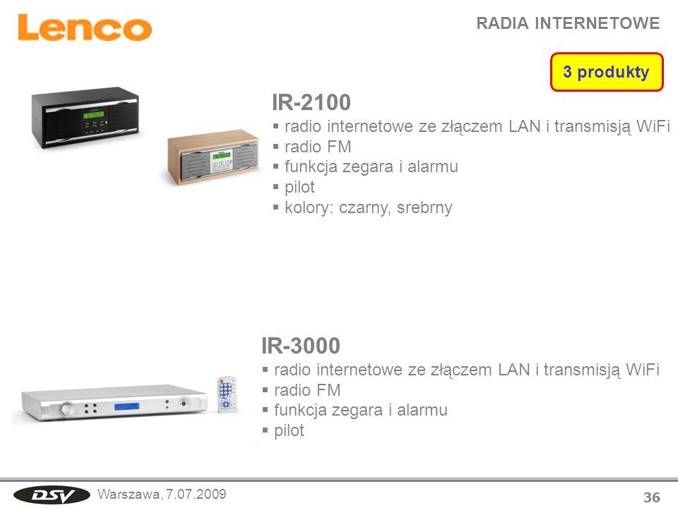 Warszawa, 7.07.2009 RADIA INTERNETOWE 36 IR-2100 radio internetowe ze złączem LAN i transmisją WiFi radio FM funkcja zegara i alarmu pilot kolory: cza