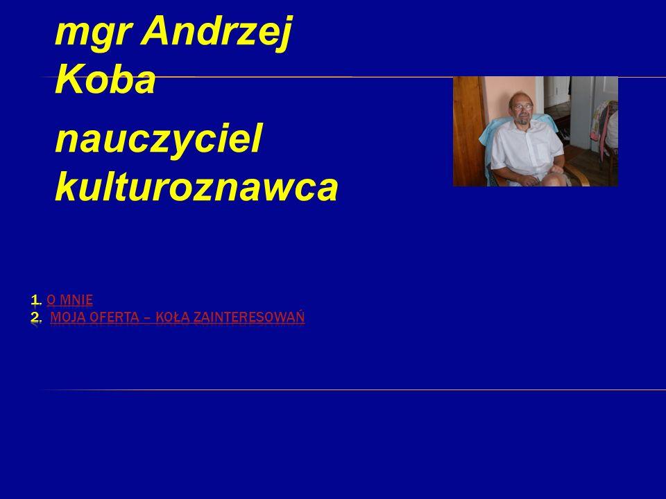 mgr Andrzej Koba nauczyciel kulturoznawca