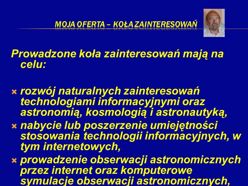 Prowadzone koła zainteresowań mają na celu: rozwój naturalnych zainteresowań technologiami informacyjnymi oraz astronomią, kosmologią i astronautyką,