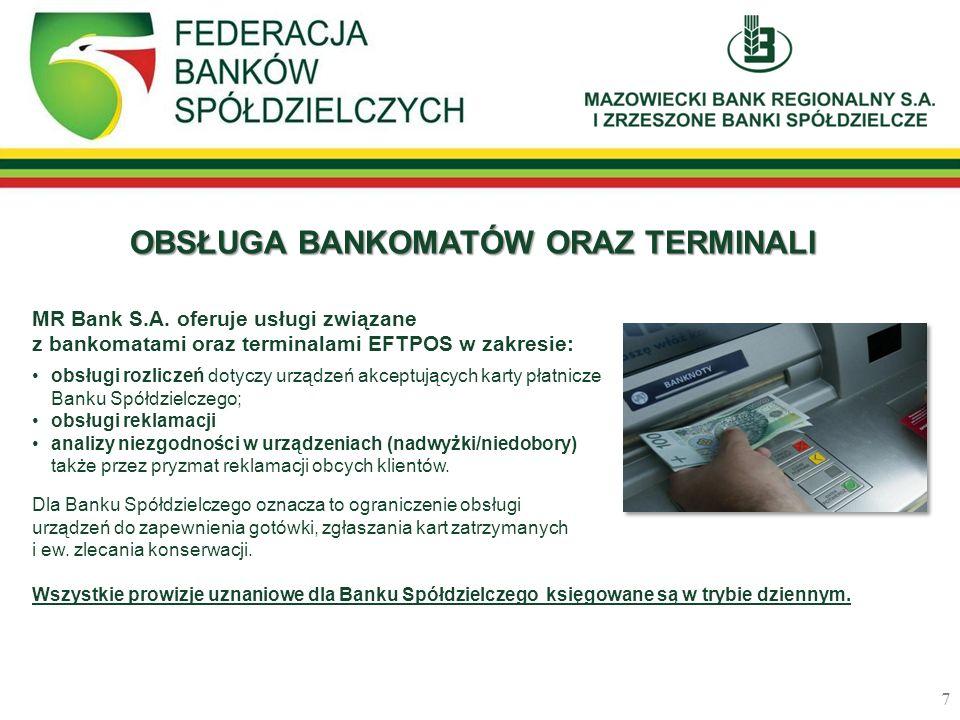 MR Bank S.A. oferuje usługi związane z bankomatami oraz terminalami EFTPOS w zakresie: obsługi rozliczeń dotyczy urządzeń akceptujących karty płatnicz
