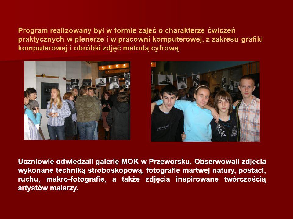 W ramach projektu odbywały się: warsztaty fotograficzne prowadzone przez specjalistę fotografika p.