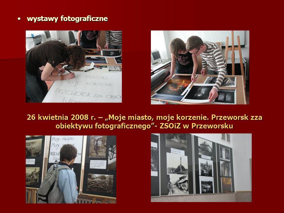wystawy fotograficzne wystawy fotograficzne 26 kwietnia 2008 r.
