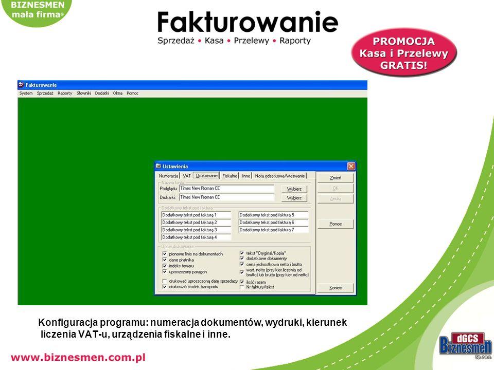 Konfiguracja programu: numeracja dokumentów, wydruki, kierunek liczenia VAT-u, urządzenia fiskalne i inne.
