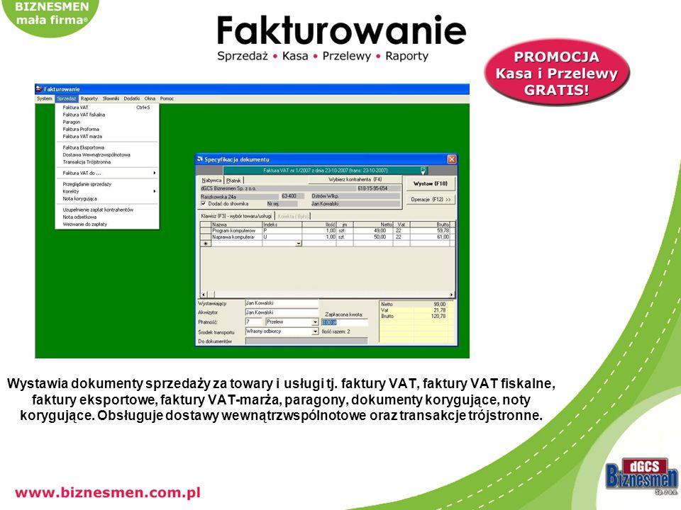 Wystawia dokumenty sprzedaży za towary i usługi tj. faktury VAT, faktury VAT fiskalne, faktury eksportowe, faktury VAT-marża, paragony, dokumenty kory