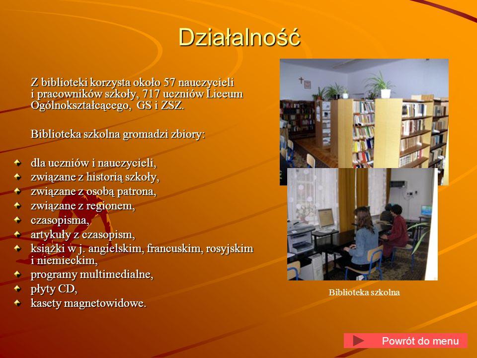 Działalność Z biblioteki korzysta około 57 nauczycieli i pracowników szkoły, 717 uczniów Liceum Ogólnokształcącego, GS i ZSZ. Biblioteka szkolna groma