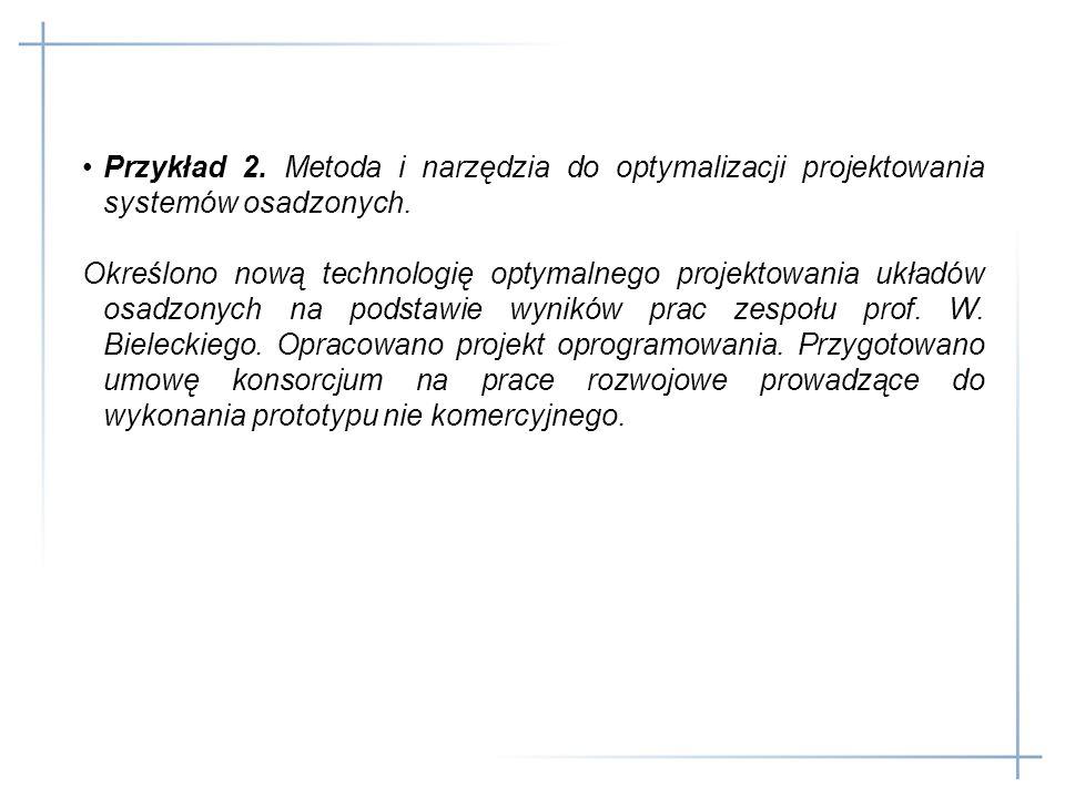 Przykład 2. Metoda i narzędzia do optymalizacji projektowania systemów osadzonych. Określono nową technologię optymalnego projektowania układów osadzo