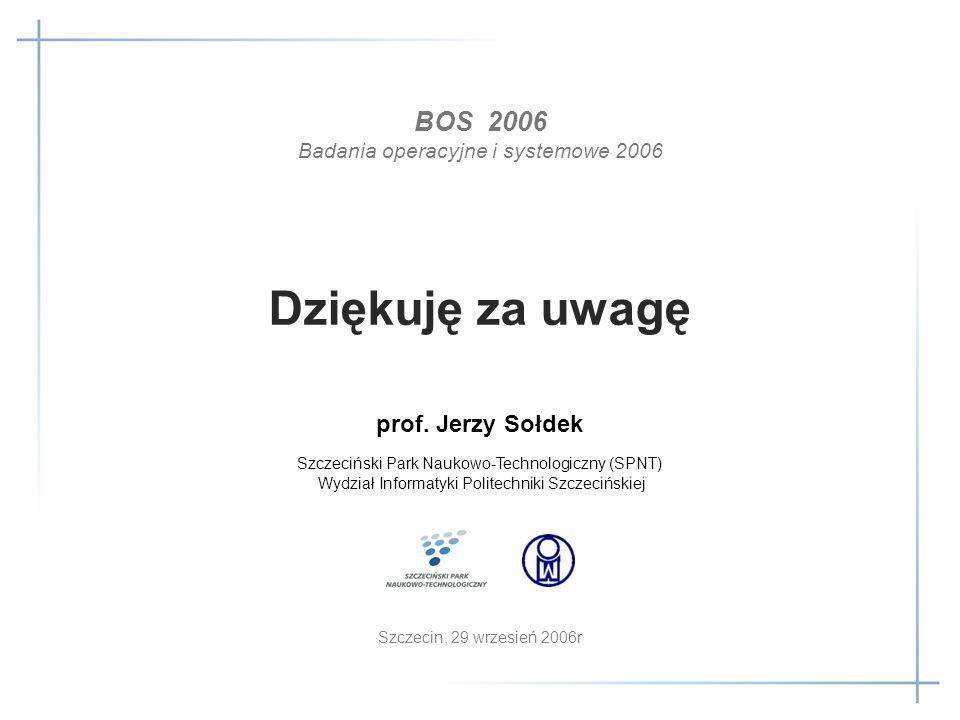 Dziękuję za uwagę Szczecin, 29 wrzesień 2006r prof. Jerzy Sołdek Szczeciński Park Naukowo-Technologiczny (SPNT) Wydział Informatyki Politechniki Szcze
