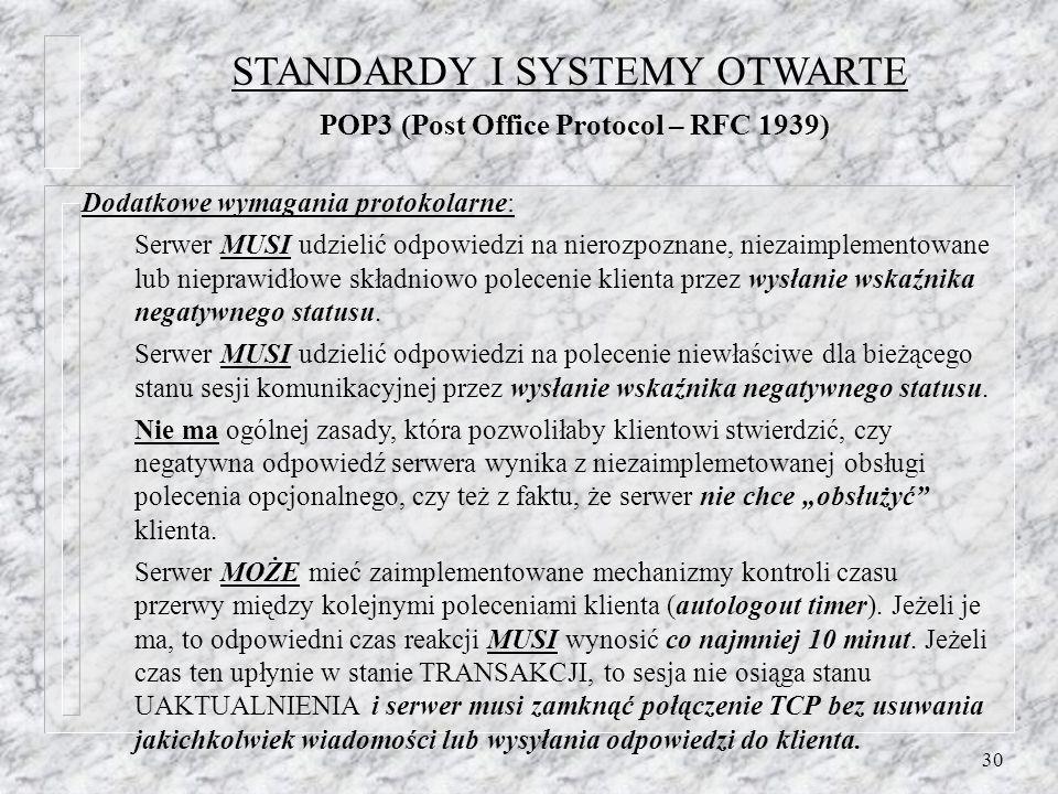 30 Dodatkowe wymagania protokolarne: Serwer MUSI udzielić odpowiedzi na nierozpoznane, niezaimplementowane lub nieprawidłowe składniowo polecenie klie