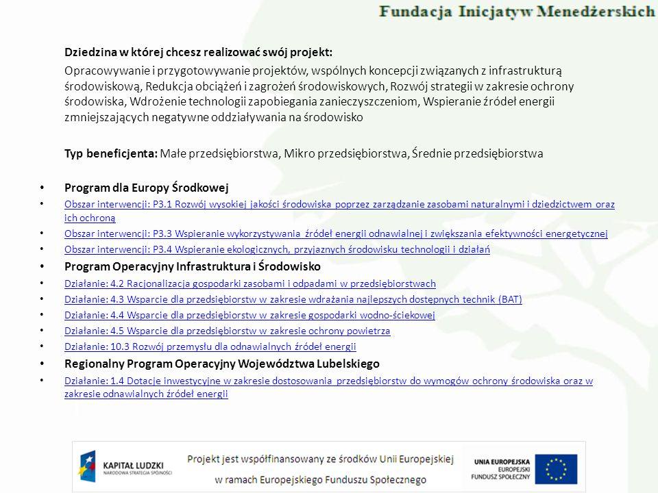 Dziedzina w której chcesz realizować swój projekt: Opracowywanie i przygotowywanie projektów, wspólnych koncepcji związanych z infrastrukturą środowis