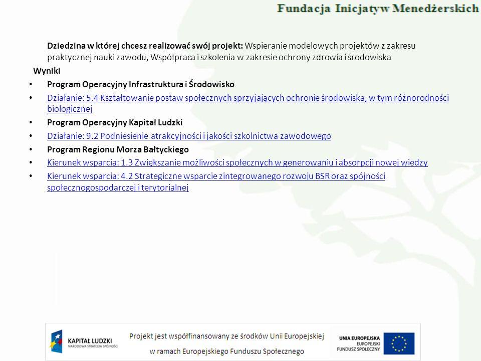 Dziedzina w której chcesz realizować swój projekt: Wspieranie modelowych projektów z zakresu praktycznej nauki zawodu, Współpraca i szkolenia w zakres
