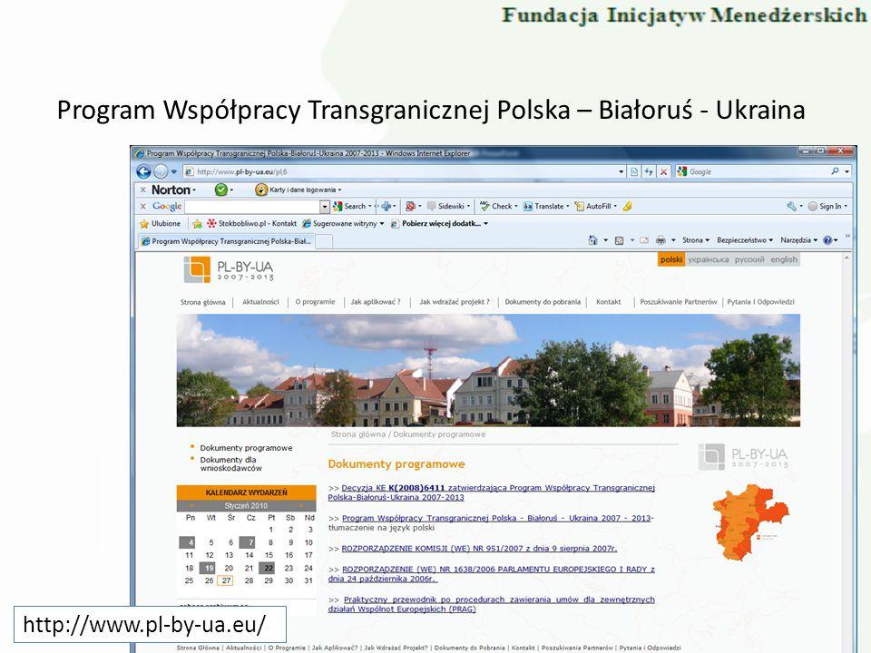 Program Współpracy Transgranicznej Polska – Białoruś - Ukraina http://www.pl-by-ua.eu/