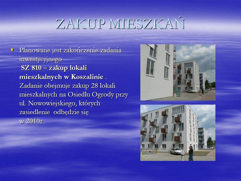 ZAKUP MIESZKAŃ Planowane jest zakończenie zadania inwestycyjnego SZ 810 – zakup lokali mieszkalnych w Koszalinie. Zadanie obejmuje zakup 28 lokali mie