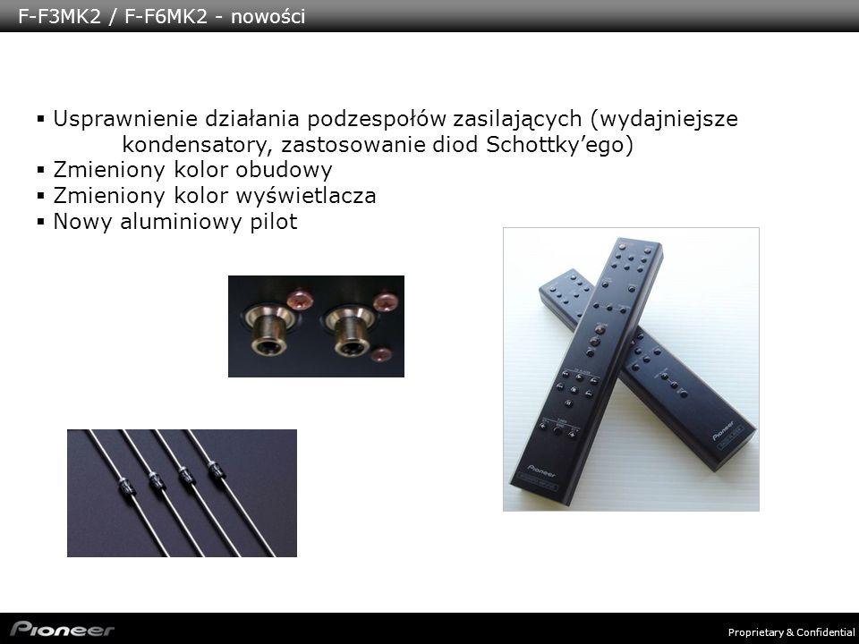 Proprietary & Confidential F-F3MK2 / F-F6MK2 - nowości Usprawnienie działania podzespołów zasilających (wydajniejsze kondensatory, zastosowanie diod S