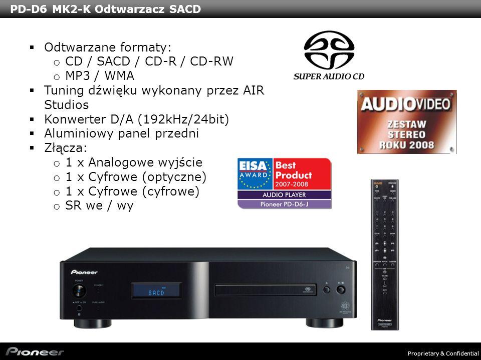 Proprietary & Confidential PD-D6 MK2-K Odtwarzacz SACD Odtwarzane formaty: o CD / SACD / CD-R / CD-RW o MP3 / WMA Tuning dźwięku wykonany przez AIR St