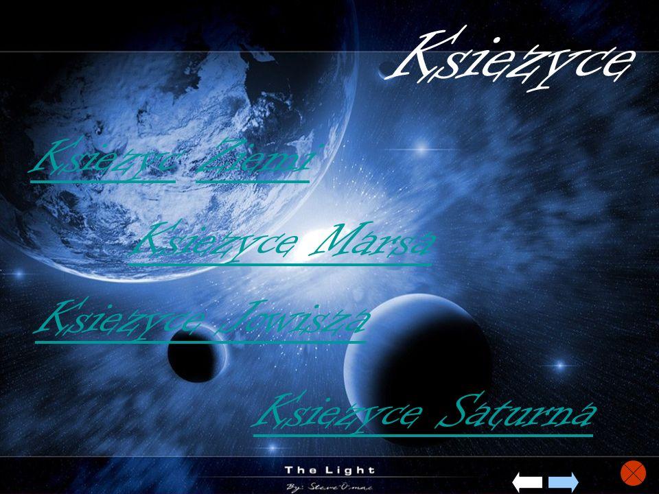 Ksiezyce KsiezycZiemi Ksiezyce Marsa Ksiezyce Jowisza Ksiezyce Saturna