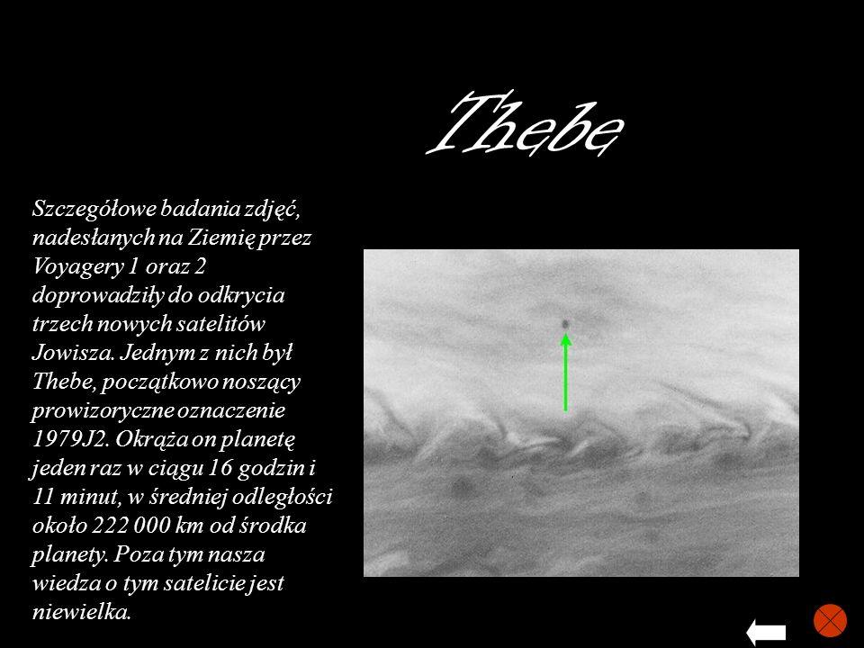 Szczegółowe badania zdjęć, nadesłanych na Ziemię przez Voyagery 1 oraz 2 doprowadziły do odkrycia trzech nowych satelitów Jowisza. Jednym z nich był T