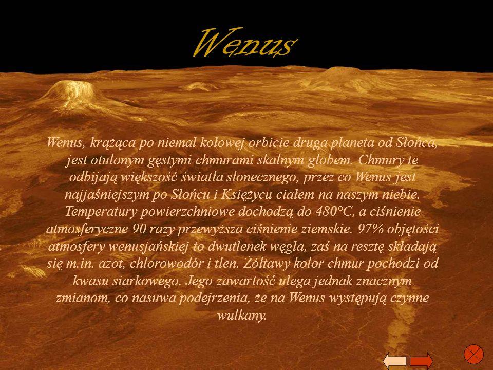 Wenus Wenus, krążąca po niemal kołowej orbicie druga planeta od Słońca, jest otulonym gęstymi chmurami skalnym globem. Chmury te odbijają większość św
