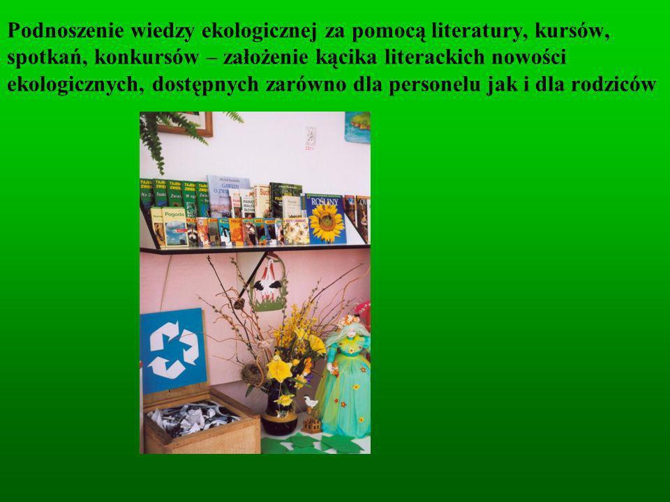 Podnoszenie wiedzy ekologicznej za pomocą literatury, kursów, spotkań, konkursów – założenie kącika literackich nowości ekologicznych, dostępnych zaró