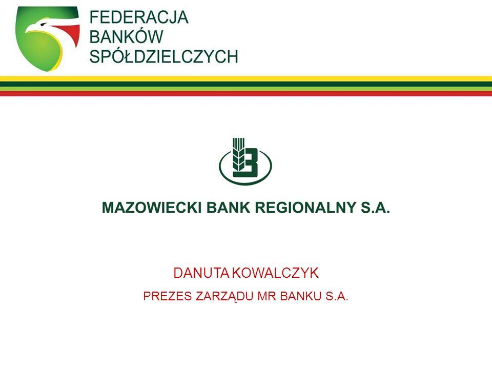 DANUTA KOWALCZYK PREZES ZARZĄDU MR BANKU S.A.
