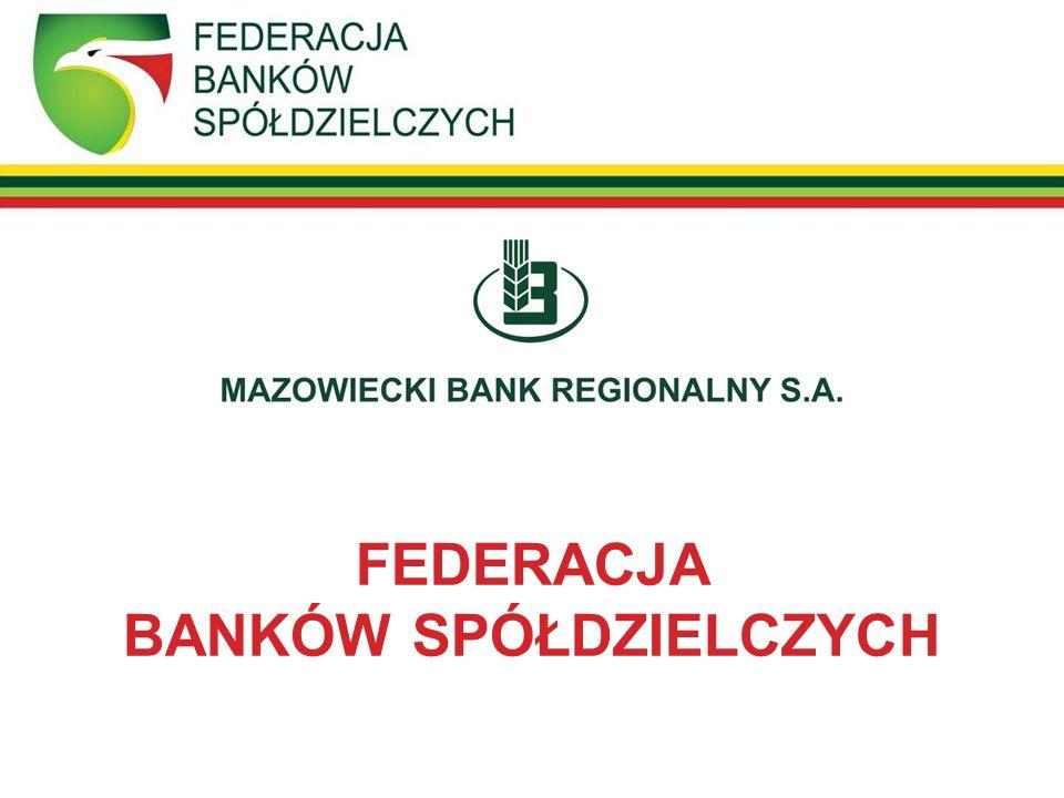FEDERACJA BANKÓW SPOŁDZIELCZYCH - NOWA MARKA W BANKOWOŚCI SPÓŁDZIELCZEJ - NOWY SPOSÓB WSPÓŁPRACY W BANKOWOŚCI SPÓŁDZIELCZEJ MAZOWIECKI BANK REGIONALNY S.A.
