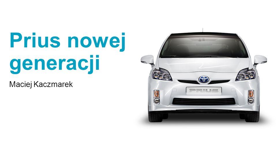Prius nowej generacji Maciej Kaczmarek