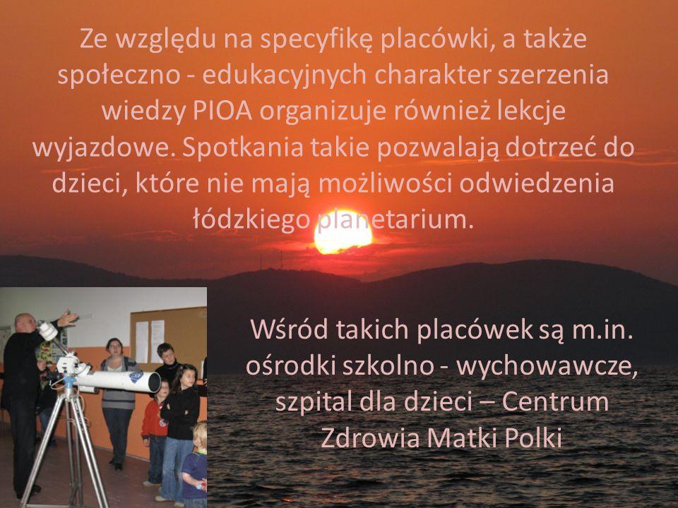Ze względu na specyfikę placówki, a także społeczno - edukacyjnych charakter szerzenia wiedzy PIOA organizuje również lekcje wyjazdowe. Spotkania taki