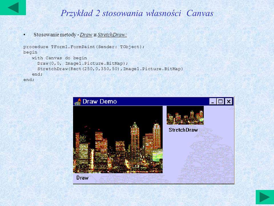 Przykład 3 stosowania własności Canvas procedure TPreViewBtnBottomDlg1.PrintButtonClick(Sender: TObject); Var I : Integer; PrnTxt : System.Text; begin PrintDialog1.Execute; AssignPrn(PrnTxt); Printer.canvas.Font.Name:= Decor ; Printer.canvas.Font.Size:=30; Rewrite(prnTxt); Writeln(PrnTxt, Ďđîňîęîë ĺęçŕěĺíŕ ); Printer.canvas.Font.Name:= Journal ; Printer.canvas.Font.Size:=24; For i:=0 to PreViewMemo.Lines.Count do begin Writeln(PrnTxt, ,PreViewMemo.Lines[i]); end; CloseFile(PrnTxt); end; end.