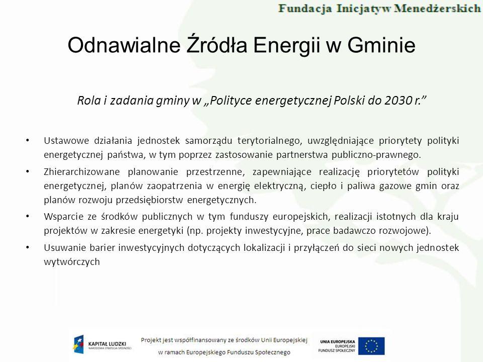 Odnawialne Źródła Energii w Gminie Rola i zadania gminy w Polityce energetycznej Polski do 2030 r. Ustawowe działania jednostek samorządu terytorialne