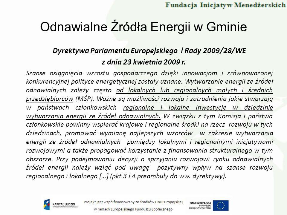 Odnawialne Źródła Energii w Gminie Dyrektywa Parlamentu Europejskiego i Rady 2009/28/WE z dnia 23 kwietnia 2009 r. Szanse osiągnięcia wzrostu gospodar