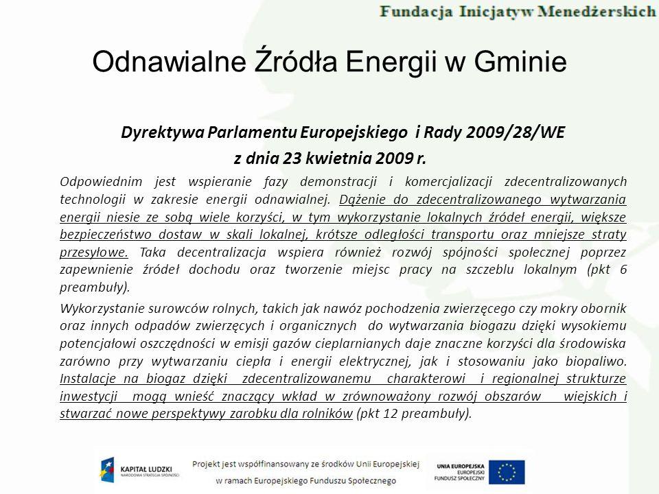 Odnawialne Źródła Energii w Gminie Dyrektywa Parlamentu Europejskiego i Rady 2009/28/WE z dnia 23 kwietnia 2009 r. Odpowiednim jest wspieranie fazy de