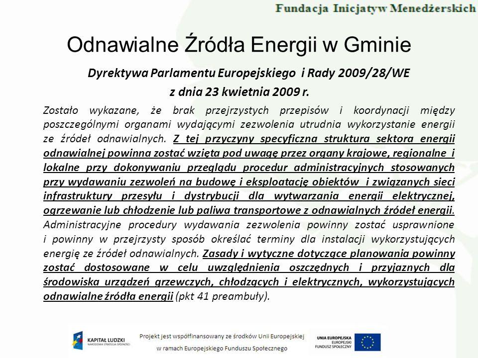 Odnawialne Źródła Energii w Gminie Dyrektywa Parlamentu Europejskiego i Rady 2009/28/WE z dnia 23 kwietnia 2009 r. Zostało wykazane, że brak przejrzys