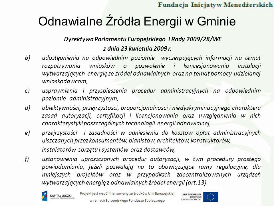 Odnawialne Źródła Energii w Gminie Dyrektywa Parlamentu Europejskiego i Rady 2009/28/WE z dnia 23 kwietnia 2009 r. b)udostępnienia na odpowiednim pozi