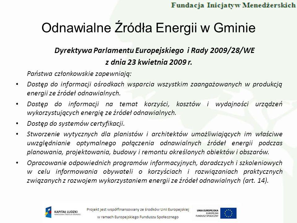 Odnawialne Źródła Energii w Gminie Dyrektywa Parlamentu Europejskiego i Rady 2009/28/WE z dnia 23 kwietnia 2009 r. Państwa członkowskie zapewniają: Do